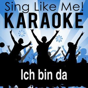 Ich bin da (Radio Edit) (Karaoke Version)