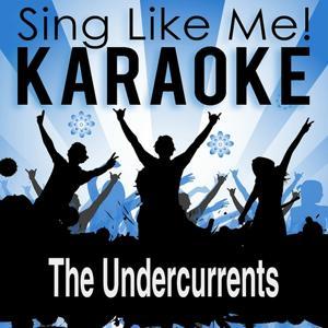The Undercurrents (Karaoke Version)