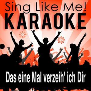 Das eine Mal verzeih' ich Dir (Karaoke Version)