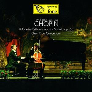 Chopin: Polonaise brillante, Op. 3, Sonata, Op. 65 & Grand duo concertant