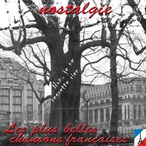 Non, je ne regrette rien : Les plus belles chansons françaises (Nostalgie)