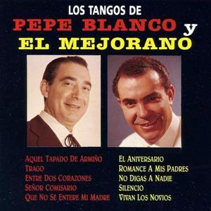 Los Tangos de Pepe Blanco y El Mejorano