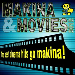 Makina & Movies 2012 (The Best Cinema Hits Go Makina)