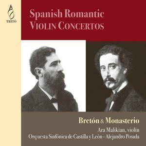 Breton & Monasterio: Spanish Romantic Violin Concertos