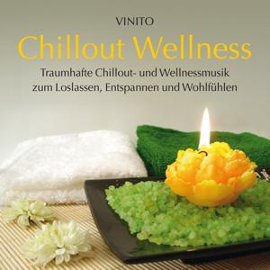Chillout Wellness (Traumhafte Chillout- und Wellnessmusik zum Loslassen, Entspannen und Wohlfühlen)