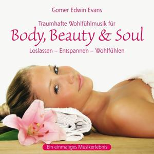 Body, Beauty & Soul : Traumhafte Wohlfühlmusik