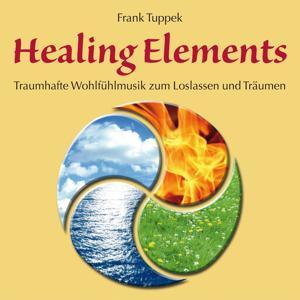 Healing Elements (Traumhafte Wohlfühlmusik zum Loslassen und Träumen)
