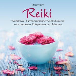 REIKI : Harmonisierende Wohlfühlmusik