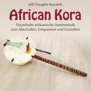African Kora (Traumhafte afrikanische Harfenmusik zum Abschalten, Entspannen und Genießen)