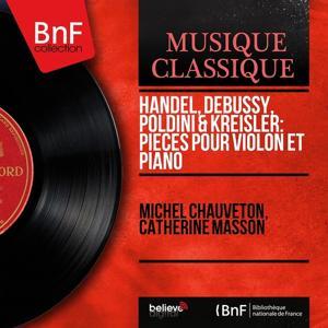 Handel, Debussy, Poldini & Kreisler: Pièces pour violon et piano (Mono Version)