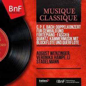 C. P. E. Bach: Doppelkonzert für Cembalo und Fortepiano - Fasch & Quantz: Kammermusik mit Blockflöte und Querflöte (Mono Version)