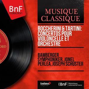 Boccherini & Tartini: Concertos pour violoncelle et orchestre (Mono Version)