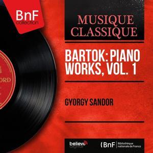 Bartók: Piano Works, Vol. 1 (Mono Version)