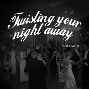 Twisting Your Night Away, Vol. 9