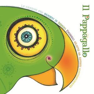 Il pappagallo (Le canzoni per bambini di Sergio Endrigo rilette da artisti contemporanei)