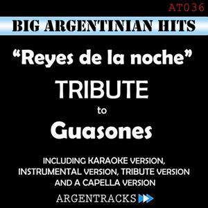 Reyes de la Noche - Tribute To Guasones
