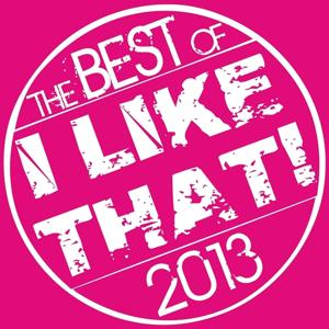 I Like That! - the Best of 2013