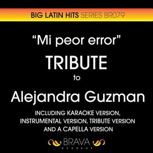 Mi Peor Error - Tribute To Alejandra Guzman