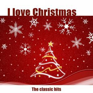 I Love Christmas (The Classic Hits)
