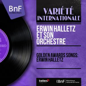 Golden Awards Songs: Erwin Halletz