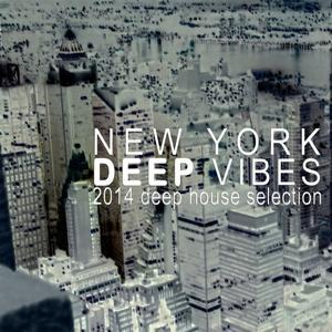 New York Deep Vibes (2014 Deep House Selection)