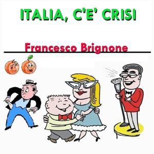 Italia c'e' crisi