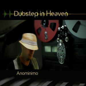 Dubstep in Heaven