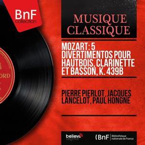 Mozart: 5 Divertimentos pour hautbois, clarinette et basson, K. 439b (Mono Version)