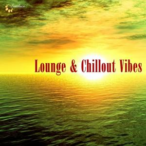 Lounge & Chillout Vibes