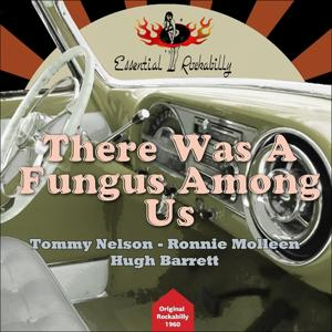 There Was a Fungus Among Us (Original Rockabilly 1960)