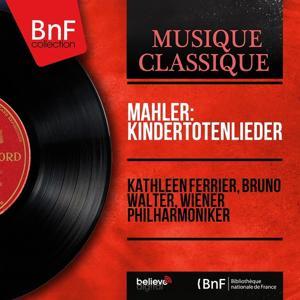 Mahler: Kindertotenlieder (Mono Version)