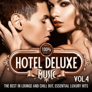 100% Hotel Deluxe Music, Vol. 4 (The Best in Lounge and Chill Out, Essential Luxury Hits)