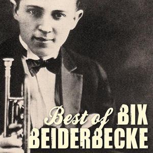 The Best of Bix Beiderbecke
