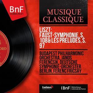 Liszt: Faust-symphonie, S. 108 & Les préludes, S. 97 (Stereo Version)