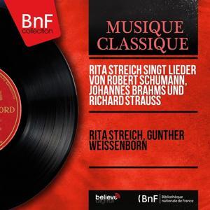 Rita Streich singt Lieder von Robert Schumann, Johannes Brahms und Richard Strauss (Mono Version)