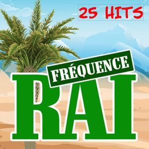 Fréquence Raï (25 Hits)