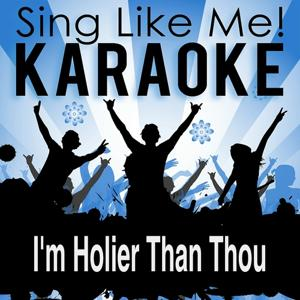 I'm Holier Than Thou (From the Musical