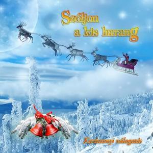 Szóljon A Kis Harang (Karácsonyi Válogatás)