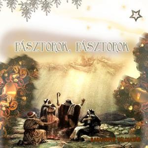 Pásztorok, Pásztorok (Karácsonyi Válogatás)