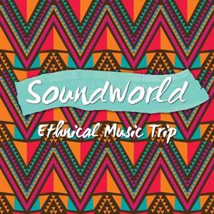 Soundworld: Ethnical Music Trip