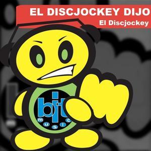 El Discjockey Dijo