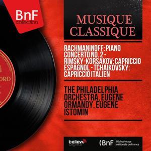 Rachmaninoff: Piano Concerto No. 2 - Rimsky-Korsakov: Capriccio Espagnol - Tchaikovsky: Capriccio Italien (Mono Version)