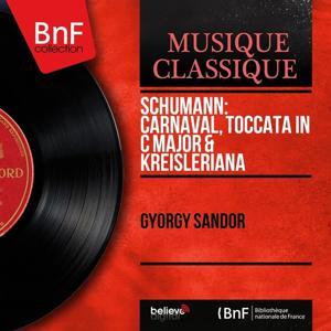 Schumann: Carnaval, Toccata in C Major & Kreisleriana (Mono Version)