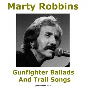 Gunfighter Ballads and Trail Songs (Remastered 2014)