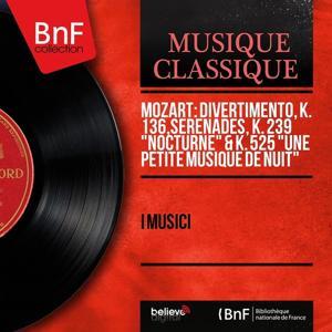 Mozart: Divertimento, K. 136, Sérénades, K. 239