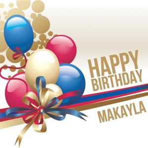 Happy Birthday Makayla