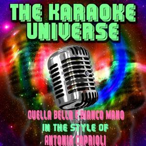 Quella bella e bianco mano (Karaoke Version) [In the Style of Antonia Caprioli]