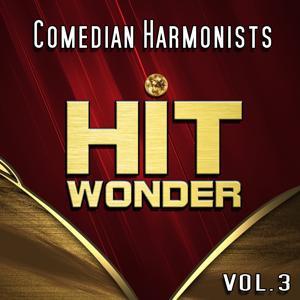 Hit Wonder: Comedian Harmonists, Vol. 3