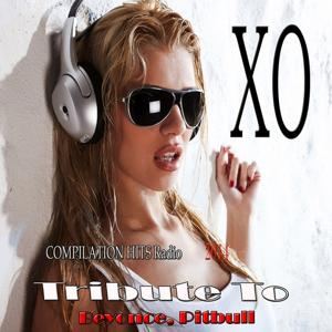 Xo: Tribute to Beyonce, Pitbull (Compilation Hits Radio 2014)