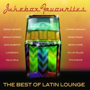 Jukebox Favourites - Best of Latin Lounge